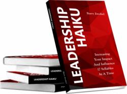 Leadership Haiku, by Barry Zweibel